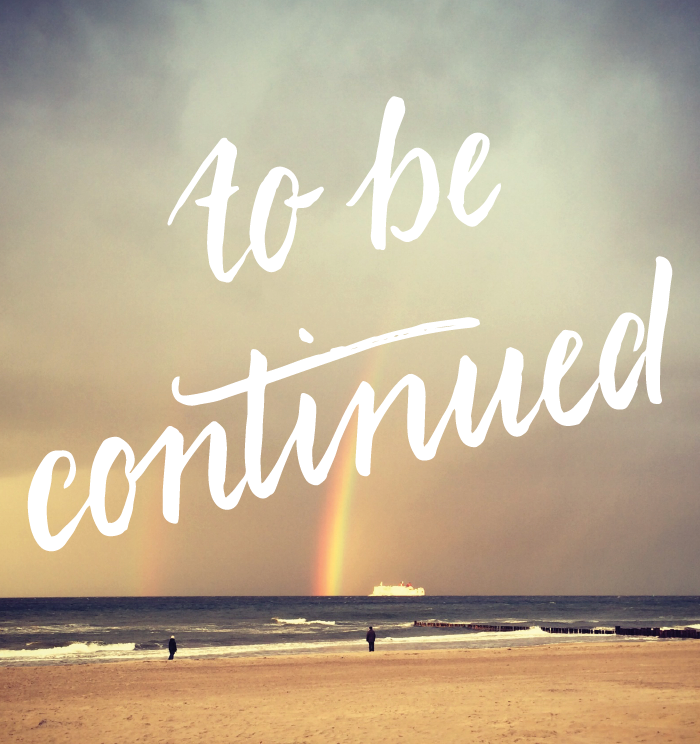 to be continued handlettering